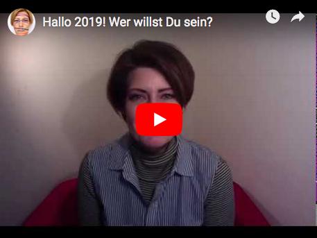 Hallo 2019! Wer willst du Sein?