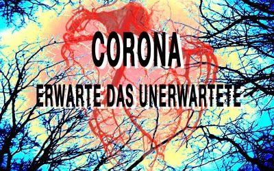 Corona – Erwarte das Unerwartete